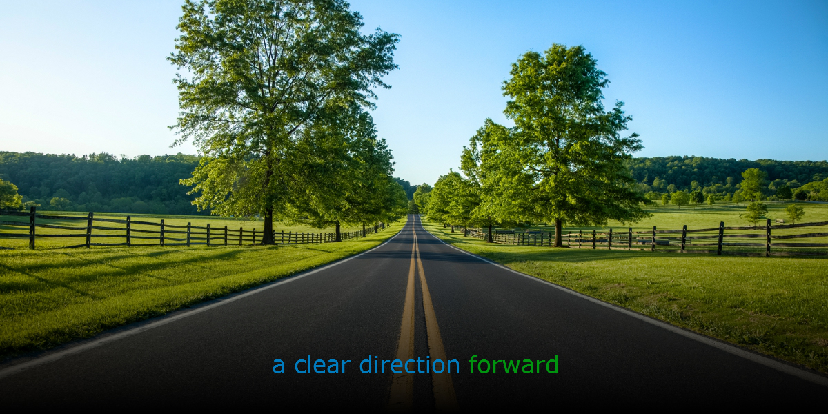 a clear direction forward